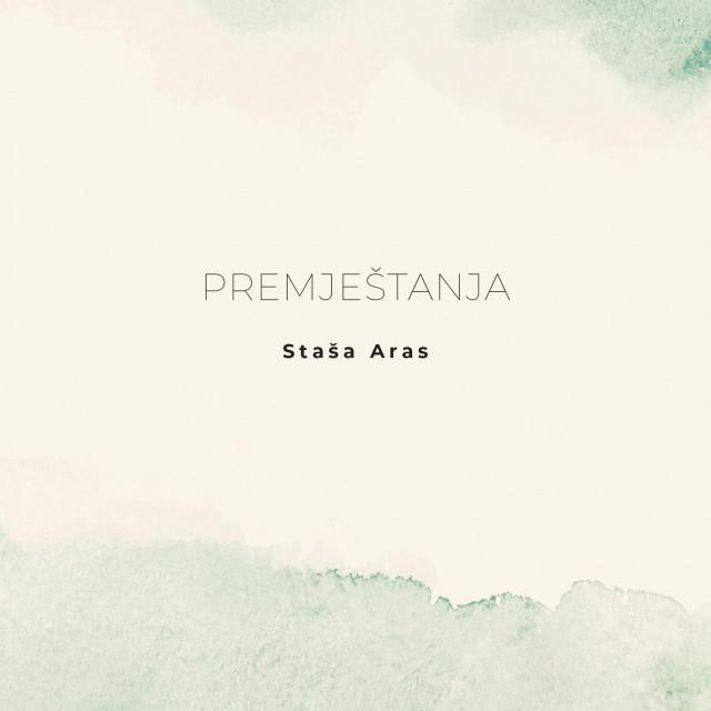 """Nova zbirka pjesama Staše Aras - """"Premještanja"""""""