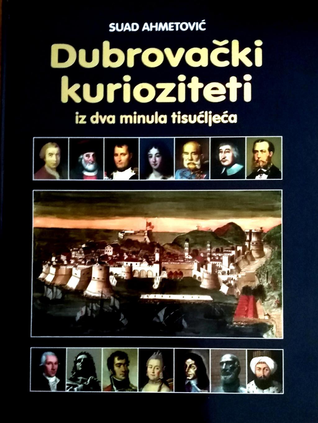 """<br /> Monografija """"DUBROVAČKI KURIOZITETI IZ DVA MINULA TISUĆLJEĆA"""""""