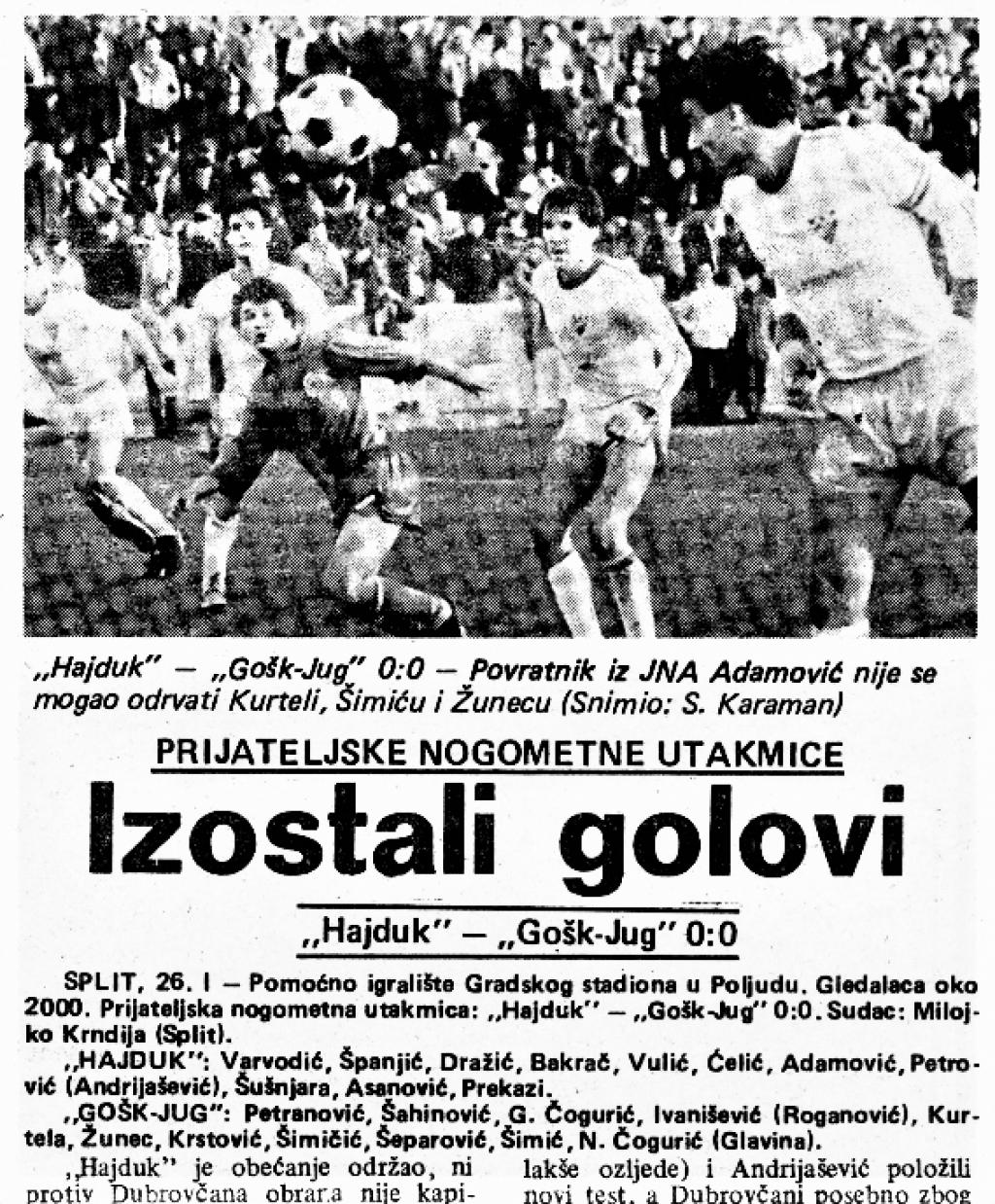 Slobodna Dalmacija: 26. siječnja 1985. igrali su u Splitu, na pomoćnom igralištu Poljuda Hajduk i GOŠK Jug bez pogodaka
