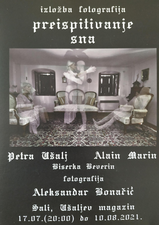 """Izložba fotografija """"Preispitivanje sna"""" nastala u suradnji sa Petrom Ušalj i Alain Marinom"""